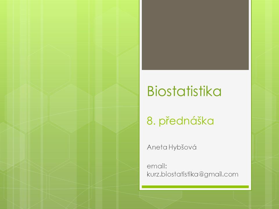 Náplň kurzu 1.Úvod do biostatistiky. Význam biostatistiky v biologii a v učitelství.