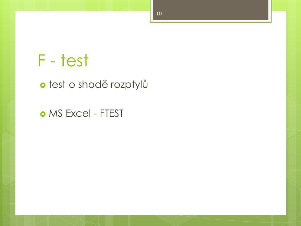 F - test  test o shodě rozptylů  MS Excel - FTEST 10