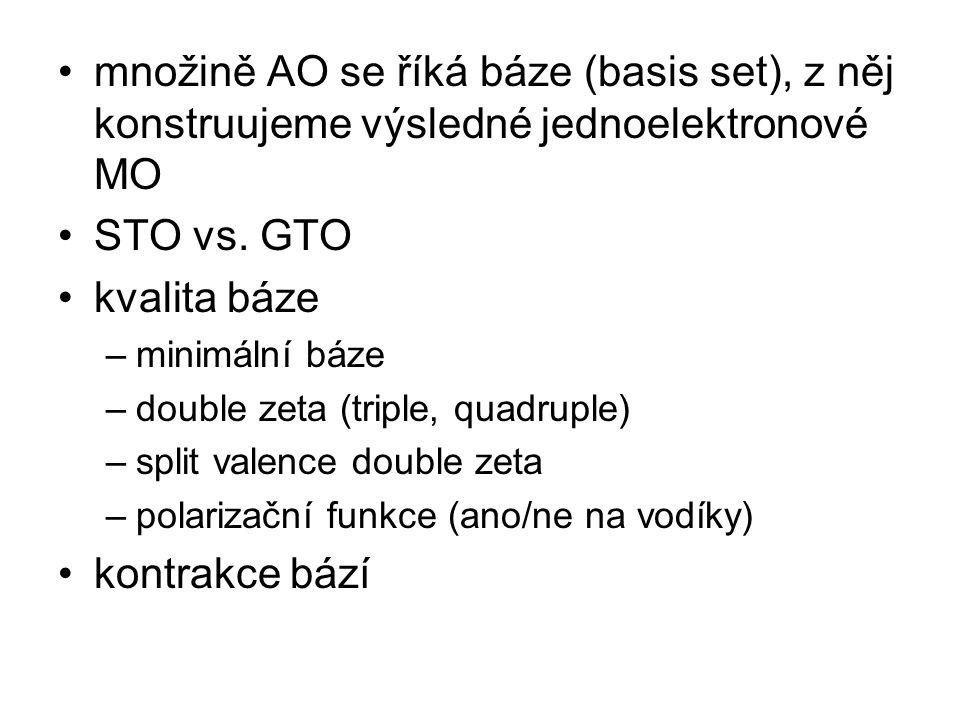 množině AO se říká báze (basis set), z něj konstruujeme výsledné jednoelektronové MO STO vs.