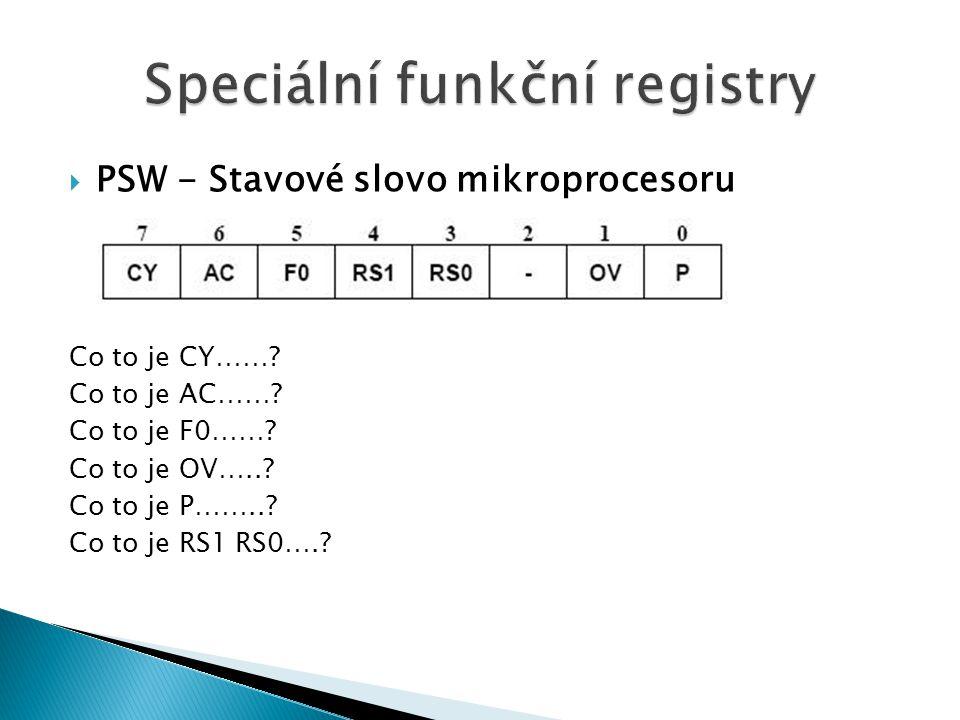  PSW - Stavové slovo mikroprocesoru Co to je CY…….