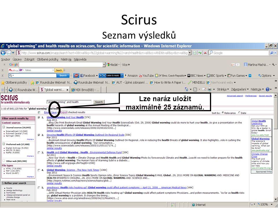 Scirus Seznam výsledků Lze naráz uložit maximálně 25 záznamů.