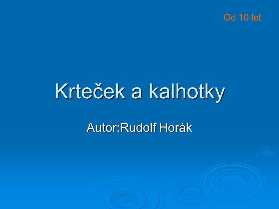 Krteček a kalhotky Autor:Rudolf Horák Od 10 let
