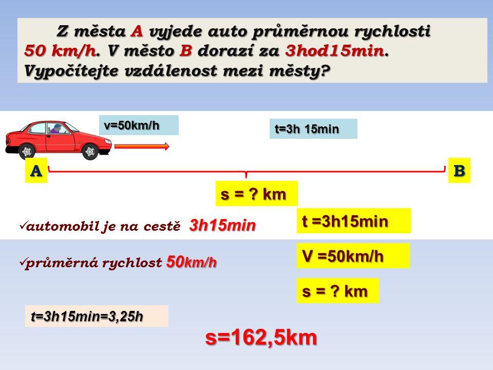 Z města A vyjede auto průměrnou rychlosti Z města A vyjede auto průměrnou rychlosti 50 km/h.