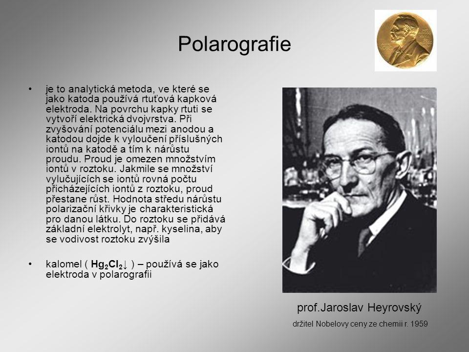 Polarografie je to analytická metoda, ve které se jako katoda používá rtuťová kapková elektroda. Na povrchu kapky rtuti se vytvoří elektrická dvojvrst