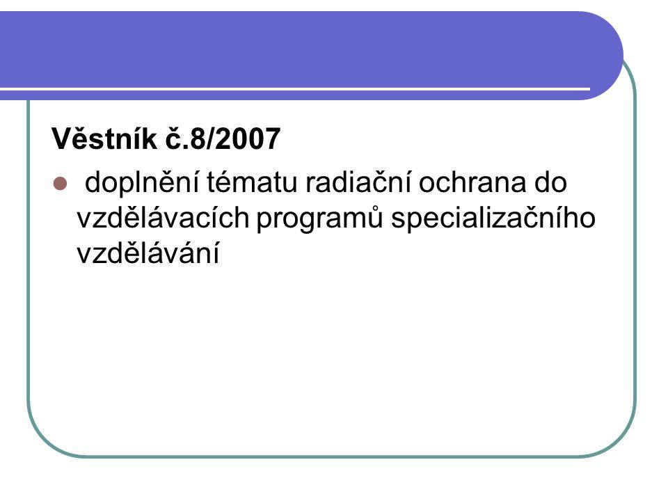 Věstník č.8/2007 doplnění tématu radiační ochrana do vzdělávacích programů specializačního vzdělávání