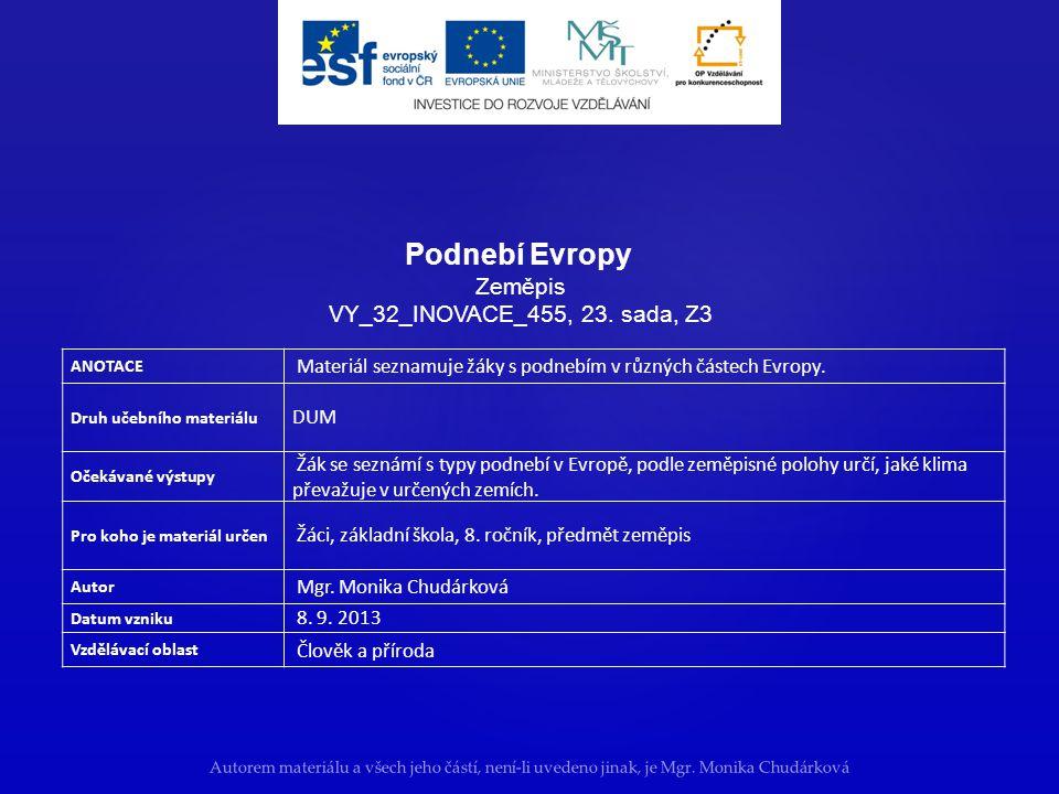 ANOTACE Materiál seznamuje žáky s podnebím v různých částech Evropy.