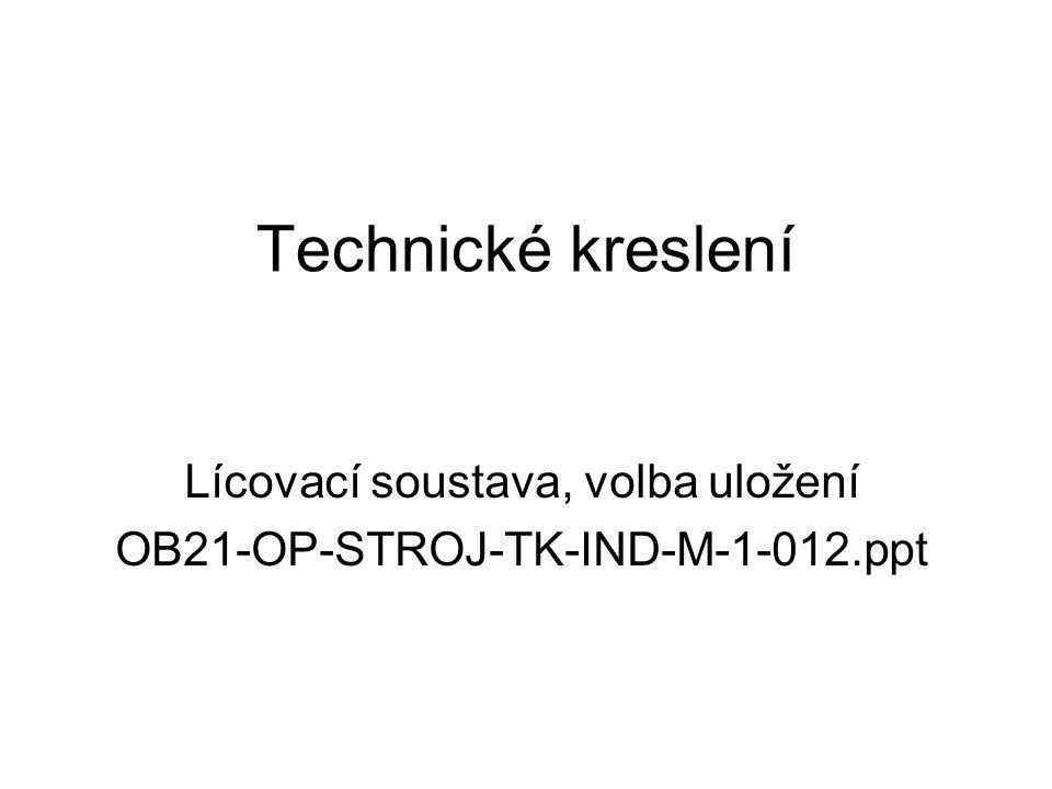 Technické kreslení Lícovací soustava, volba uložení OB21-OP-STROJ-TK-IND-M-1-012.ppt