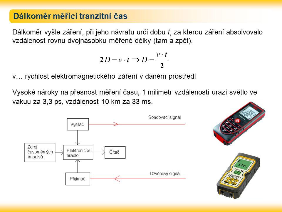 Dálkoměr měřící tranzitní čas Dálkoměr vyšle záření, při jeho návratu určí dobu t, za kterou záření absolvovalo vzdálenost rovnu dvojnásobku měřené délky (tam a zpět).