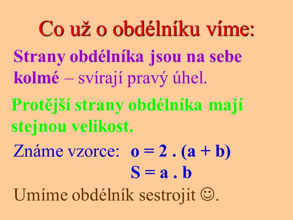 k1k1 k2k2 Konstrukce obdélníka Př: Sestroj obdélník ABCD se stranami a = 6cm, b = 4cm.