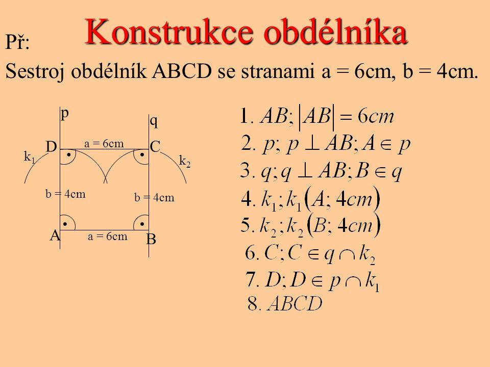 Konstrukce obdélníka k1k1 k2k2 CD p q A B