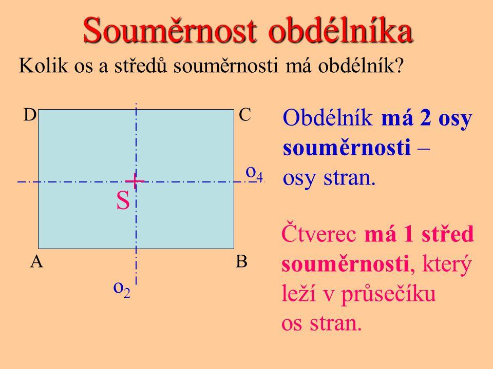 CD AB a b a b Obvod obdélníka o = a + b + a + b o = 2.