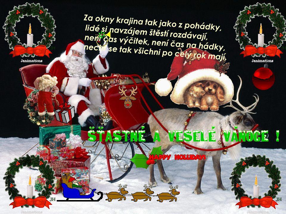 Kdo jen zlobil, tomu nic a nám hodným o to víc, zdraví, lásku, peněz dost, štěstí ať je stálý host. Radostné Vánoce a šťastný Nový rok přejeme!!