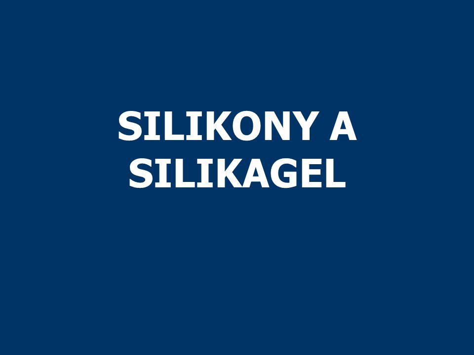 SILIKONY A SILIKAGEL