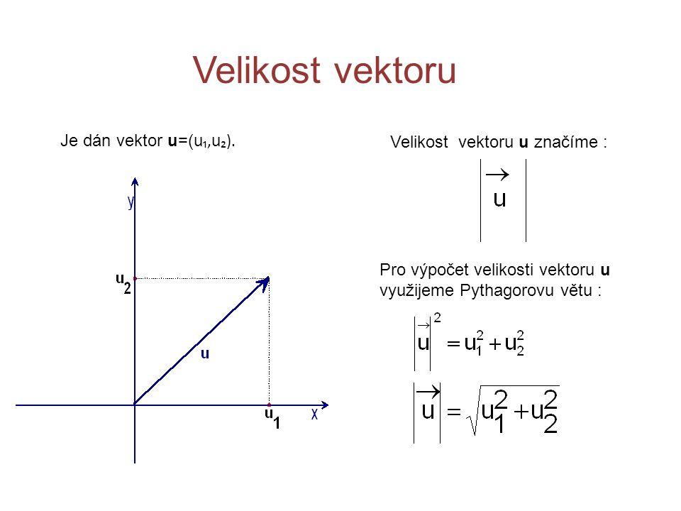 Velikost vektoru Je dán vektor u=(u ₁, u ₂). Velikost vektoru u značíme : Pro výpočet velikosti vektoru u využijeme Pythagorovu větu :