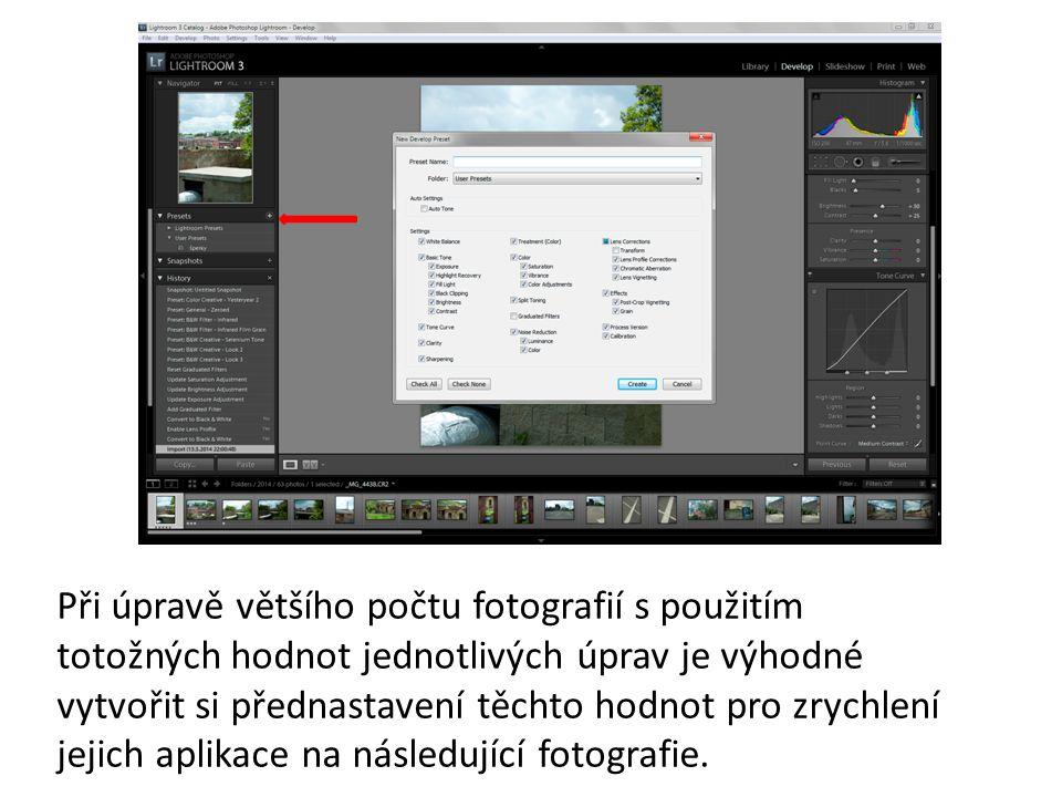 Při úpravě většího počtu fotografií s použitím totožných hodnot jednotlivých úprav je výhodné vytvořit si přednastavení těchto hodnot pro zrychlení jejich aplikace na následující fotografie.