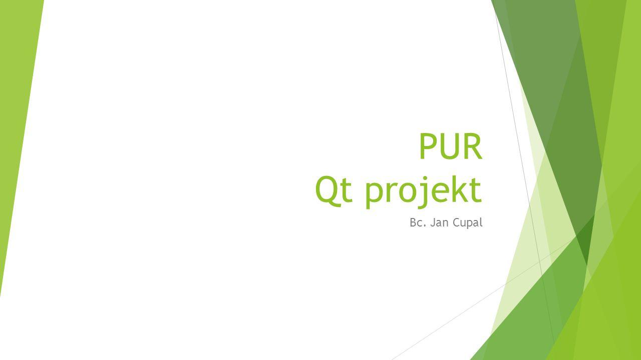 PUR Qt projekt Bc. Jan Cupal