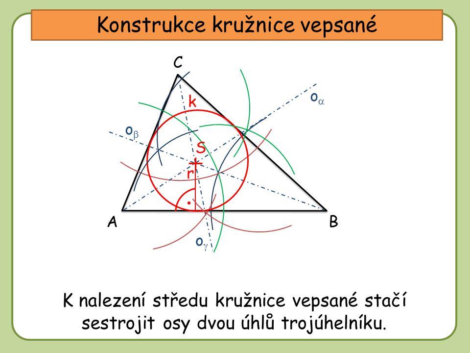DD Konstrukce kružnice vepsané A C B oo oo oo Sestroj osu úhlu CAB.Sestroj osu úhlu ABC. Sestroj osu úhlu BCA. V průsečíku os leží střed kružnic