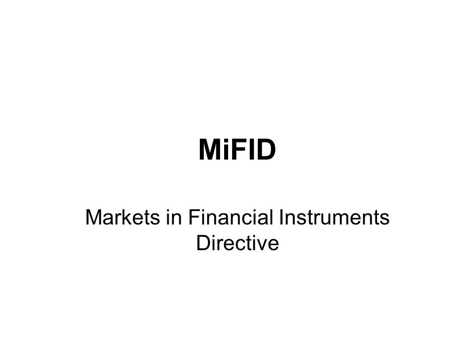 MiFID Markets in Financial Instruments Directive