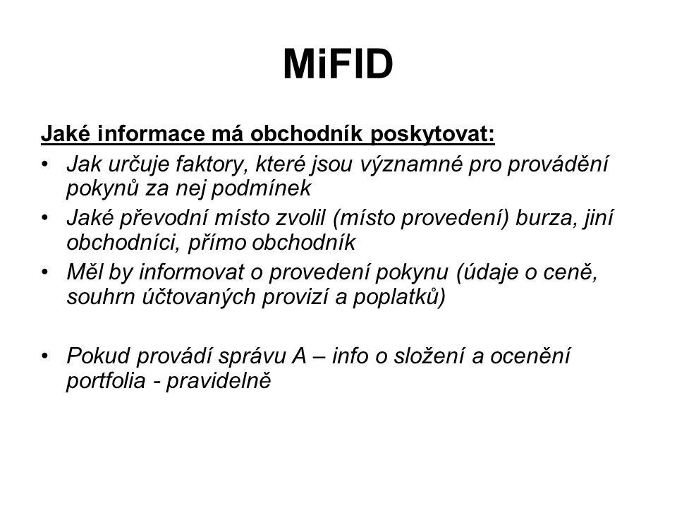 MiFID Jaké informace má obchodník poskytovat: Jak určuje faktory, které jsou významné pro provádění pokynů za nej podmínek Jaké převodní místo zvolil
