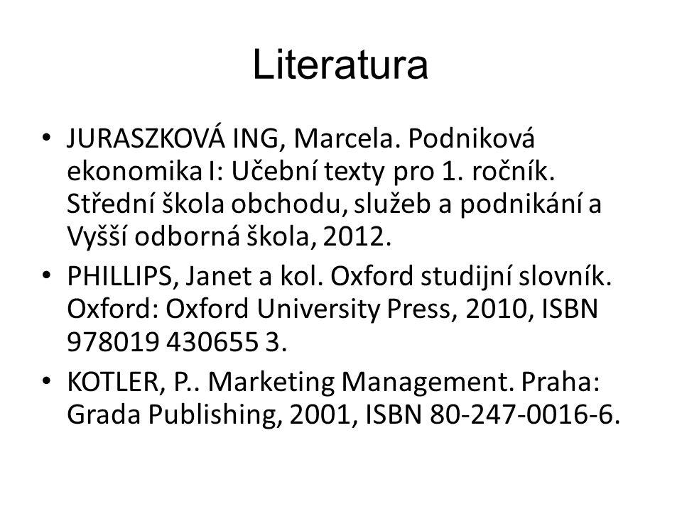 Literatura JURASZKOVÁ ING, Marcela.Podniková ekonomika I: Učební texty pro 1.