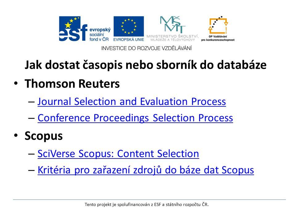Jak dostat časopis nebo sborník do databáze Thomson Reuters – Journal Selection and Evaluation Process Journal Selection and Evaluation Process – Conf