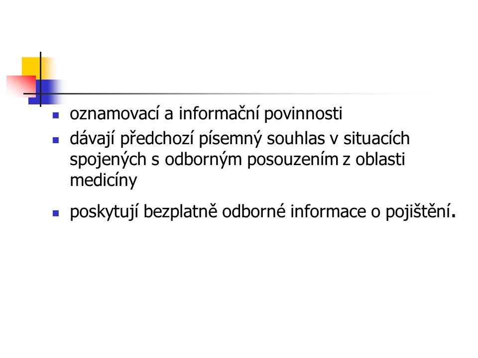 oznamovací a informační povinnosti dávají předchozí písemný souhlas v situacích spojených s odborným posouzením z oblasti medicíny poskytují bezplatně