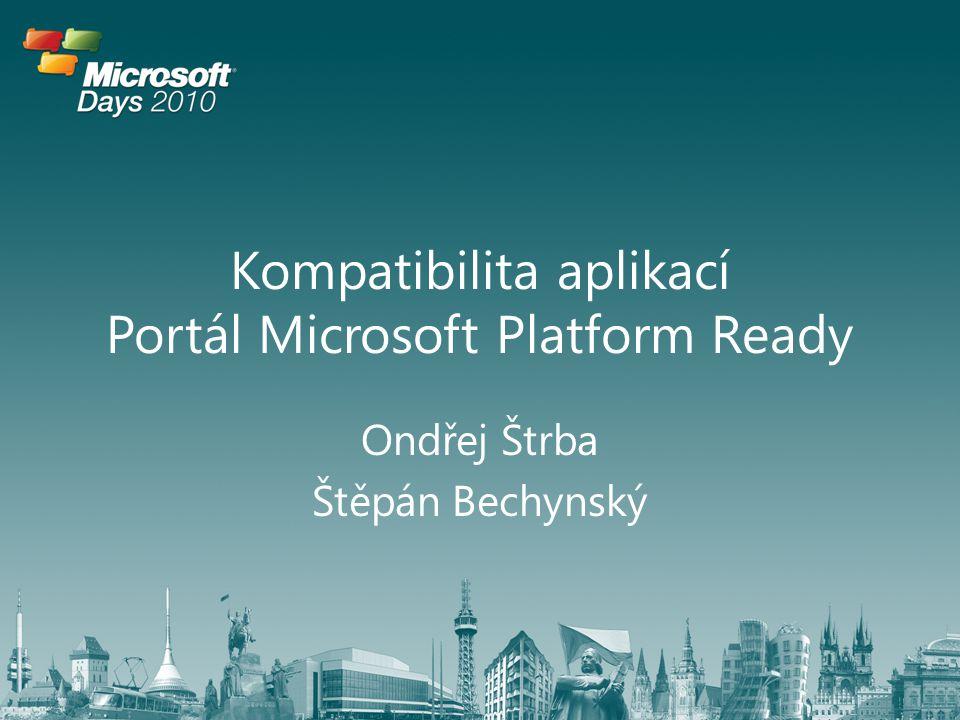 Kompatibilita aplikací Proč je důležité se zabývat kompatibilitou Kompatibilita nebo certifikace Jak získat osvědčení o kompatibilitě (demo) Portál Microsoft Platform Ready