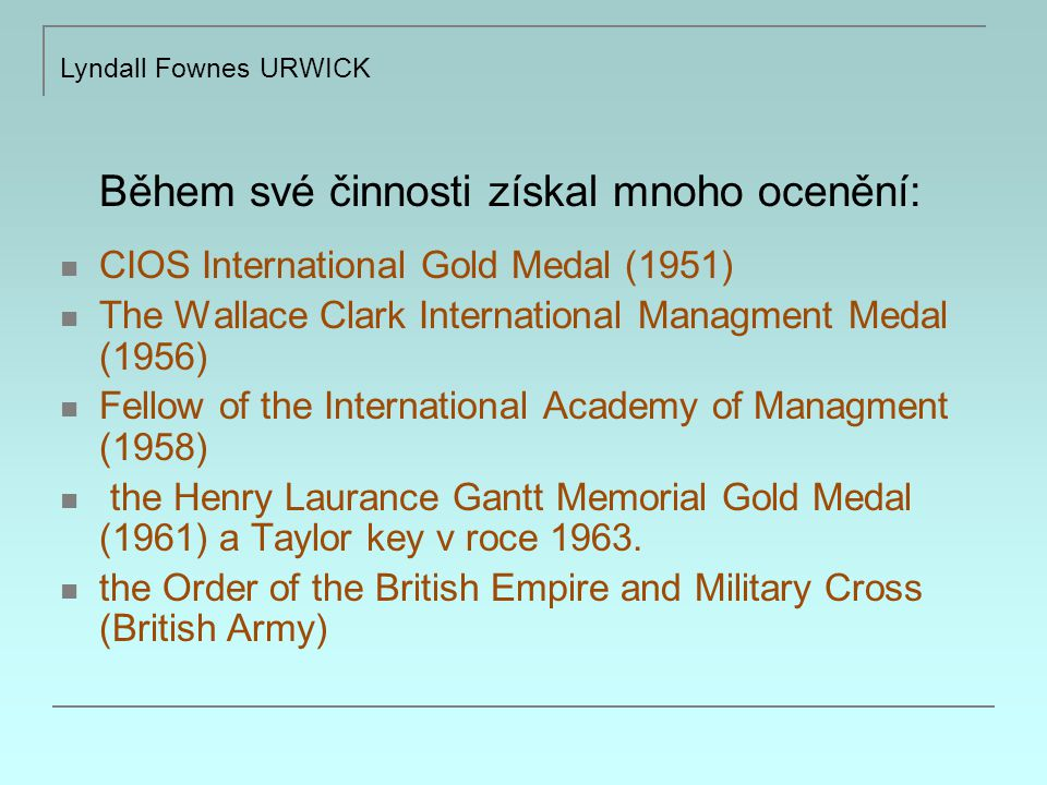 Během své činnosti získal mnoho ocenění: CIOS International Gold Medal (1951) The Wallace Clark International Managment Medal (1956) Fellow of the Int