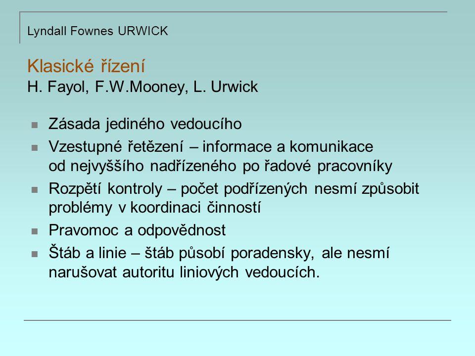 Klasické řízení H.Fayol, F.W.Mooney, L.