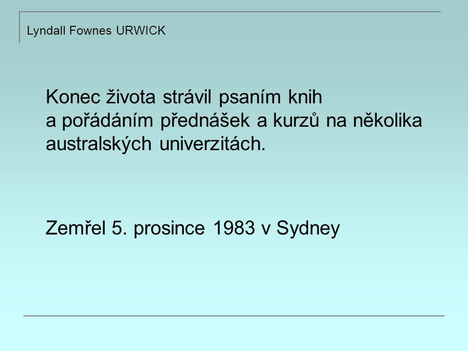 Lyndall Fownes URWICK 4.The principle of authority: v každé organizované skupině musí být nejvyšší autorita.