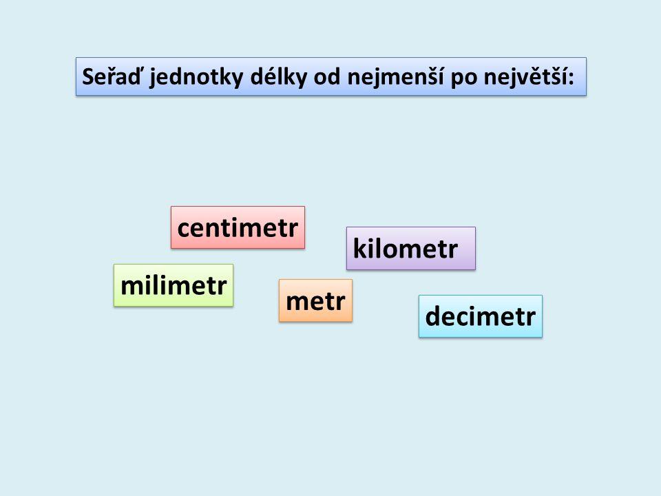 Doplň správná čísla při převodu jednotek: 1 cm = mm 1dm = cm 1 dm = mm 1 cm = mm 1dm = cm 1 dm = mm 1 m =dm 1 m =cm 1 m =mm 1 m =dm 1 m =cm 1 m =mm 1 km =m 1 km =dm 1 km =cm 1 km =mm 1 km =m 1 km =dm 1 km =cm 1 km =mm 10 100 10 100 1 000 10 000 100 000 1 000 000