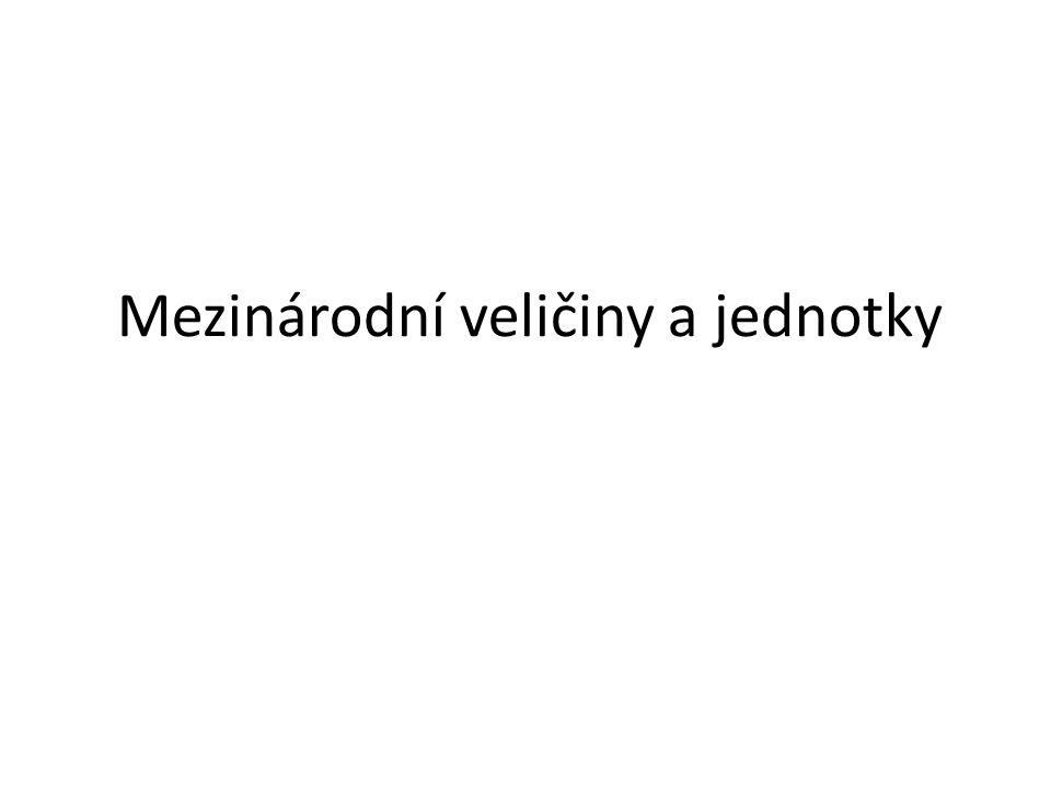 Základní veličiny a jejich jednotky VeličinaJednotka NázevZnačkaNázevZnačky Délka.