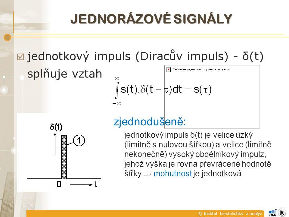 © Institut biostatistiky a analýz  jednotkový impuls (Diracův impuls) - δ(t) splňuje vztah zjednodušeně: jednotkový impuls δ(t) je velice úzký (limitně s nulovou šířkou) a velice (limitně nekonečně) vysoký obdélníkový impulz, jehož výška je rovna převrácené hodnotě šířky  mohutnost je jednotková JEDNORÁZOVÉ SIGNÁLY
