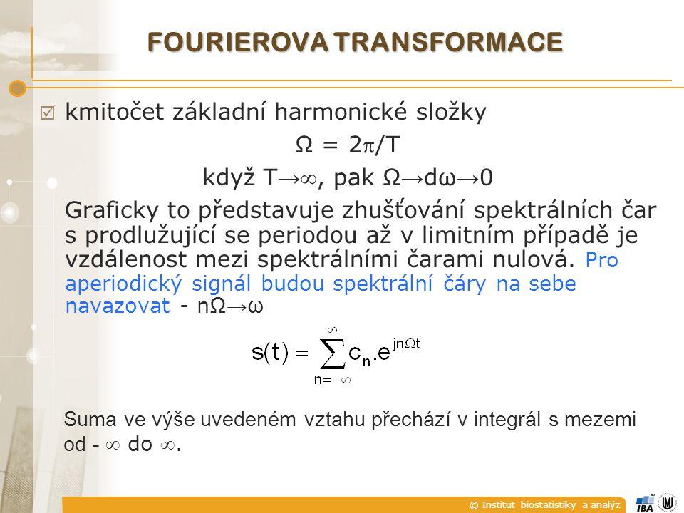 © Institut biostatistiky a analýz  kmitočet základní harmonické složky Ω = 2/T když T → , pak Ω → dω → 0 Graficky to představuje zhušťování spektrálních čar s prodlužující se periodou až v limitním případě je vzdálenost mezi spektrálními čarami nulová.