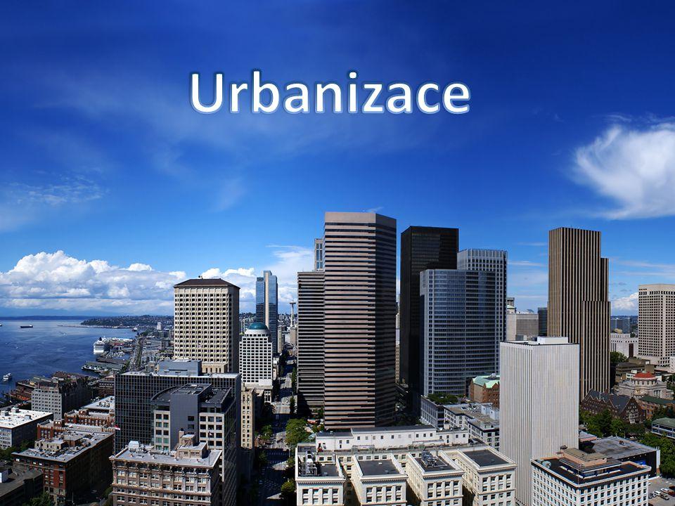 Urbanizace = proces koncentrace obyvatelstva do měst Míra urbanizace lze číselně vyjádřit jako podíl obyvatelstva žijícího ve městech oproti celkovému počtu Urbanizace začala s průmyslovou revolucí, nyní stagnuje Světová urbanizace 48,6% - zvyšuje se V ČR 74,6% - stagnuje