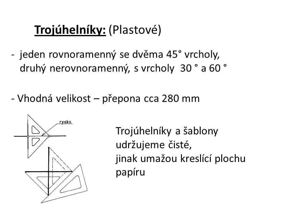 Trojúhelníky: (Plastové) - jeden rovnoramenný se dvěma 45° vrcholy, druhý nerovnoramenný, s vrcholy 30 ° a 60 ° - Vhodná velikost – přepona cca 280 mm
