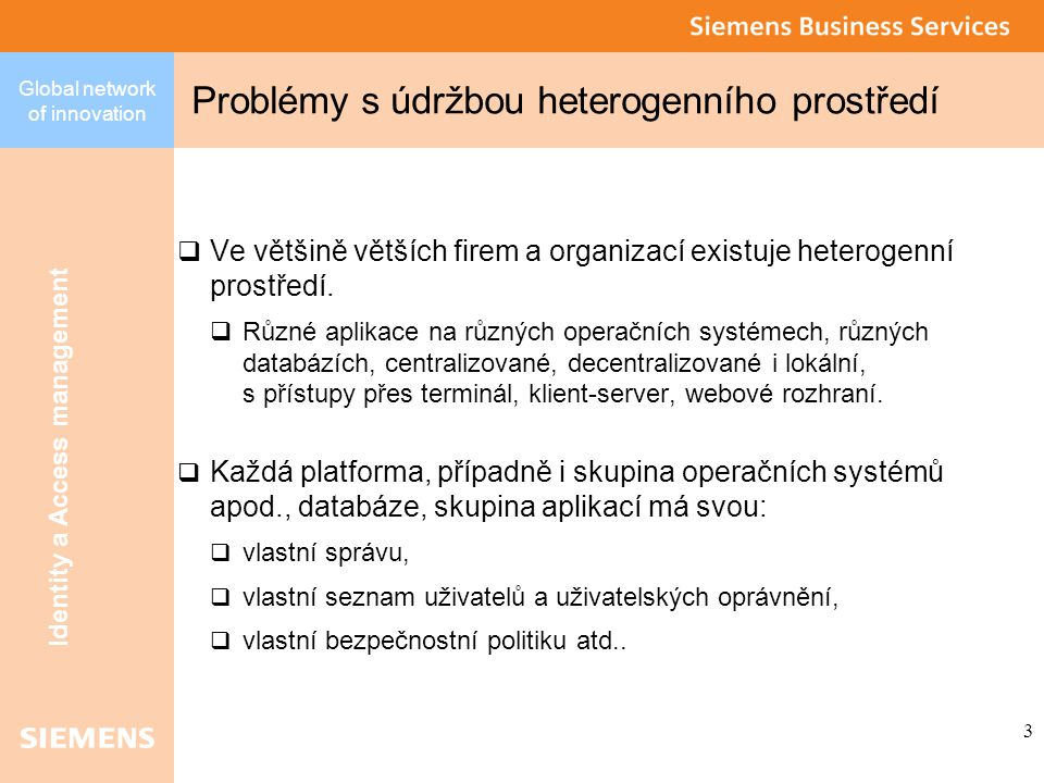 Global network of innovation Identity a Access management 14 Princip AM