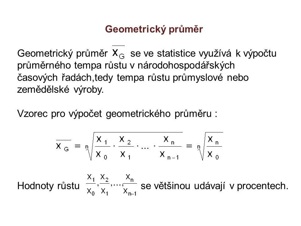 Geometrický průměr Geometrický průměr se ve statistice využívá k výpočtu průměrného tempa růstu v národohospodářských časových řadách,tedy tempa růstu