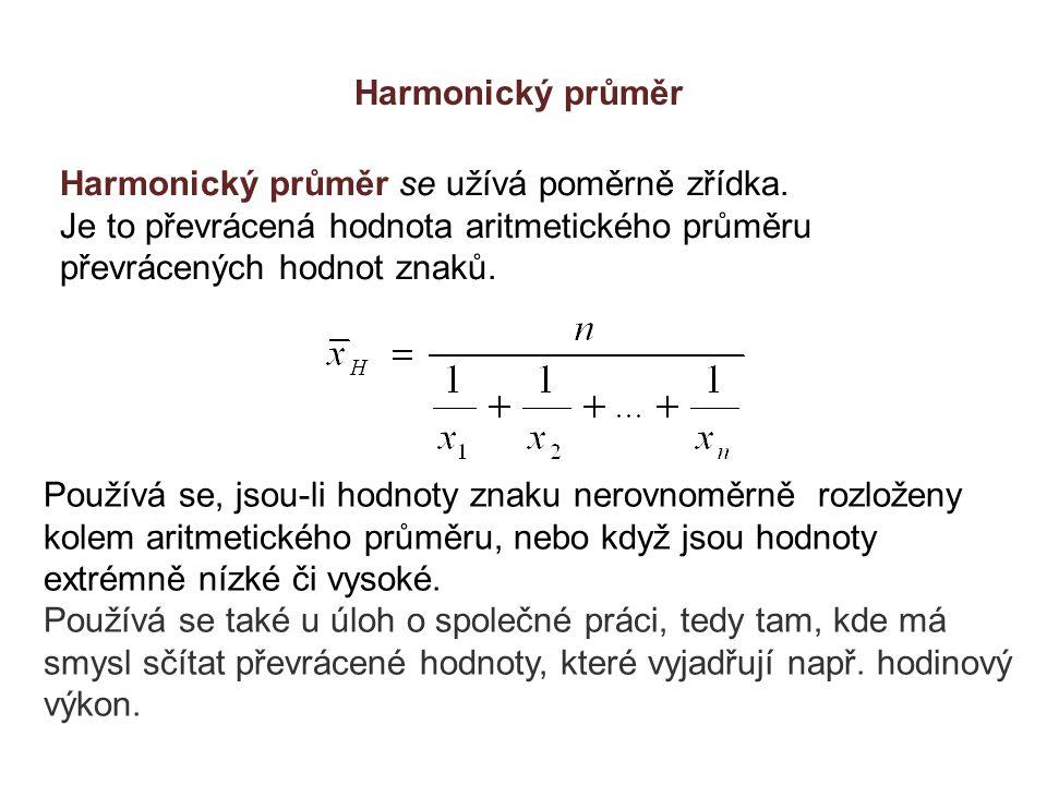 Harmonický průměr se užívá poměrně zřídka. Je to převrácená hodnota aritmetického průměru převrácených hodnot znaků. Používá se, jsou-li hodnoty znaku