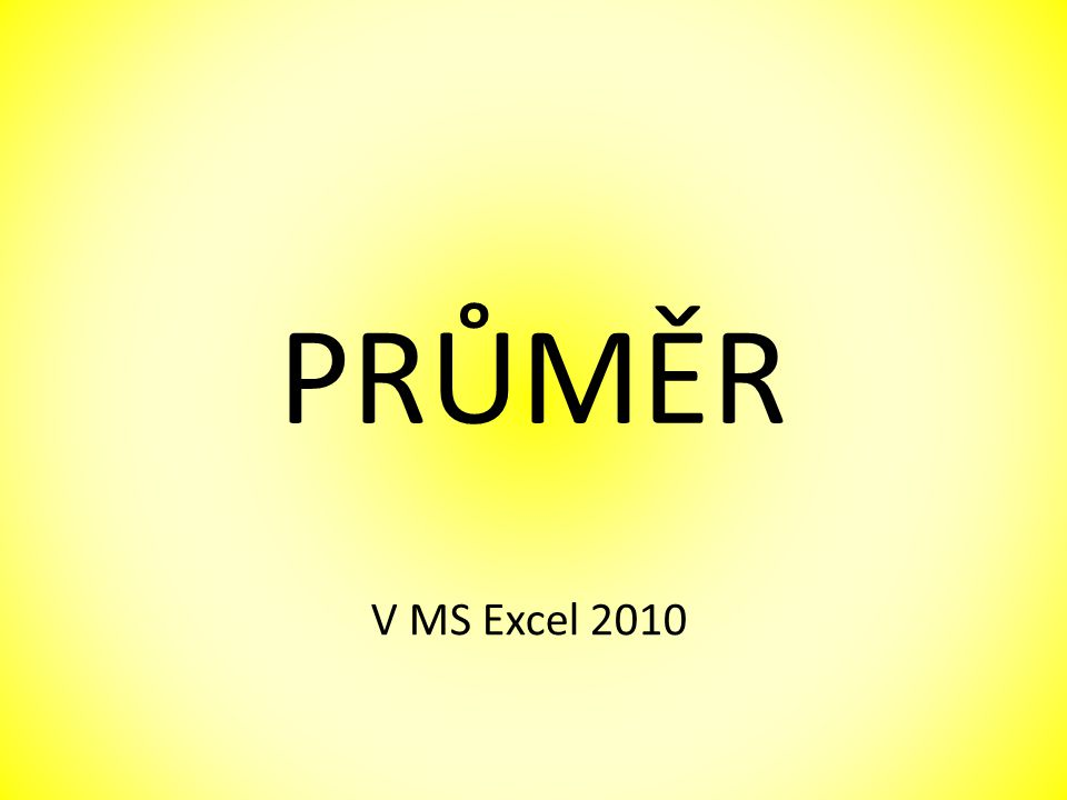 PRŮMĚR V MS Excel 2010