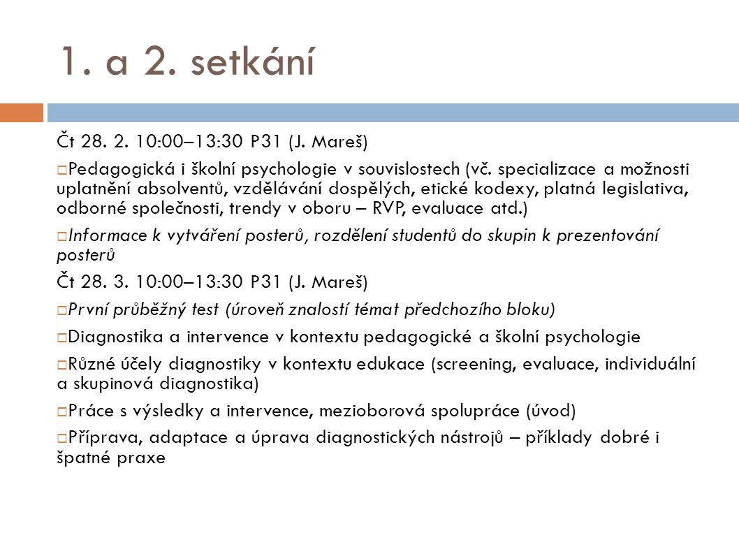 1.a 2. setkání Čt 28. 2. 10:00–13:30 P31 (J.