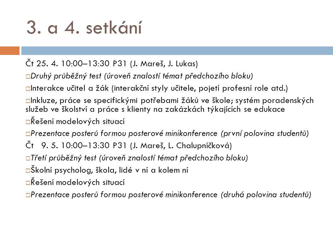 3.a 4. setkání Čt 25. 4. 10:00–13:30 P31 (J. Mareš, J.