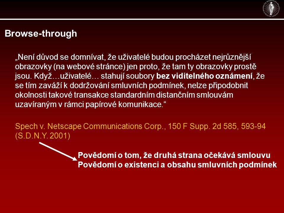 """Browse-through Spech v. Netscape Communications Corp., 150 F Supp. 2d 585, 593-94 (S.D.N.Y. 2001) """"Není důvod se domnívat, že uživatelé budou procháze"""