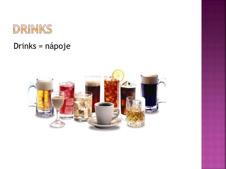 Drinks = nápoje