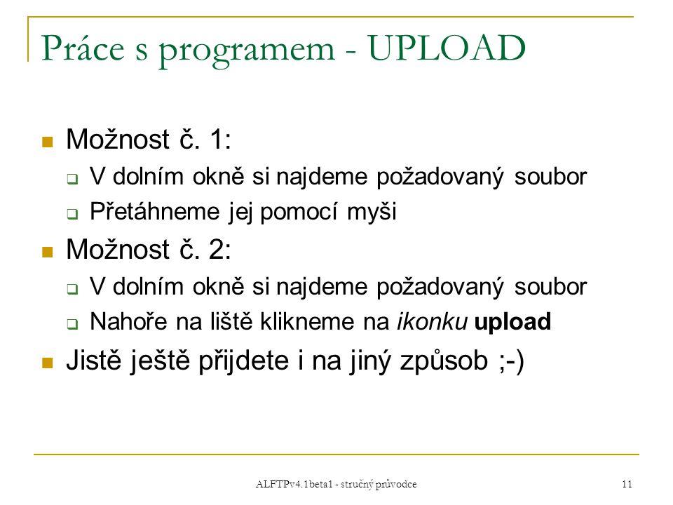 ALFTPv4.1beta1 - stručný průvodce 11 Práce s programem - UPLOAD Možnost č.