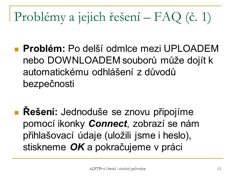 ALFTPv4.1beta1 - stručný průvodce 13 Problémy a jejich řešení – FAQ (č.