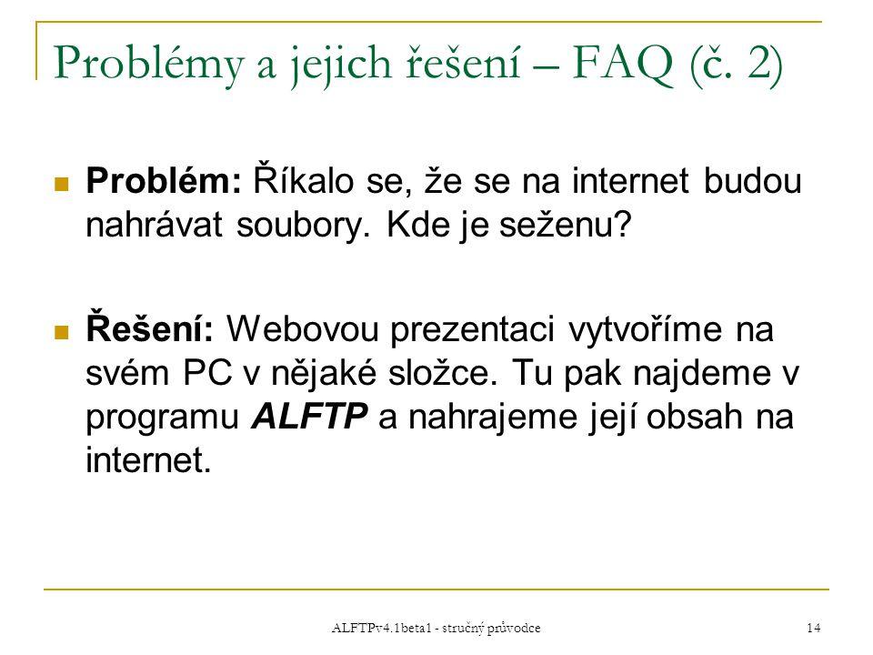 ALFTPv4.1beta1 - stručný průvodce 14 Problémy a jejich řešení – FAQ (č.