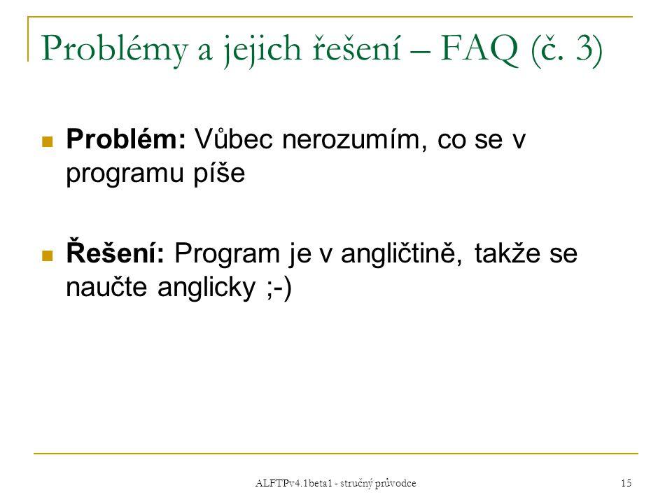 ALFTPv4.1beta1 - stručný průvodce 15 Problémy a jejich řešení – FAQ (č.