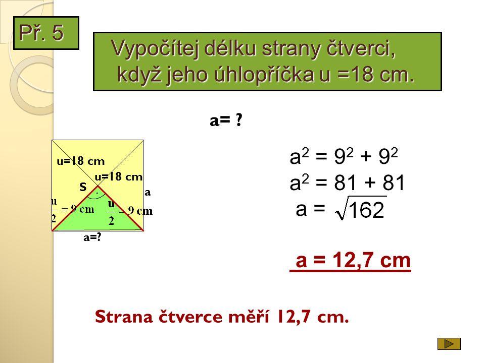 Př.6 k r=u:2 a=. r=10 cm. a=.
