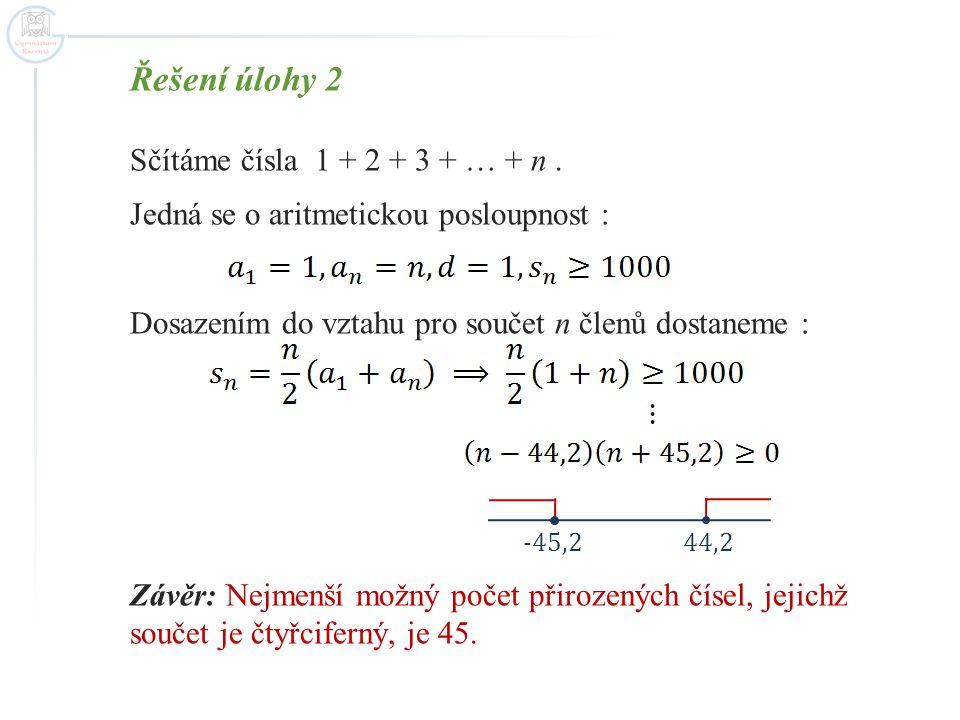 Řešení úlohy 2 Sčítáme čísla 1 + 2 + 3 + … + n.
